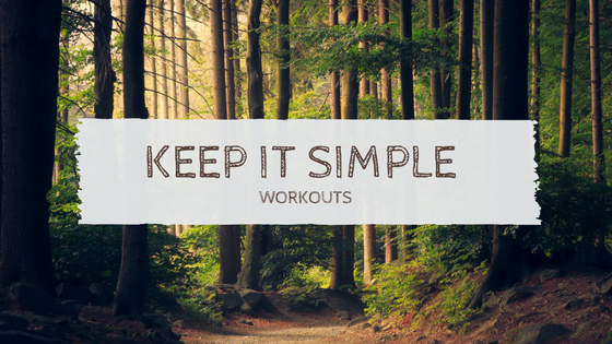 Keep It simple workouts